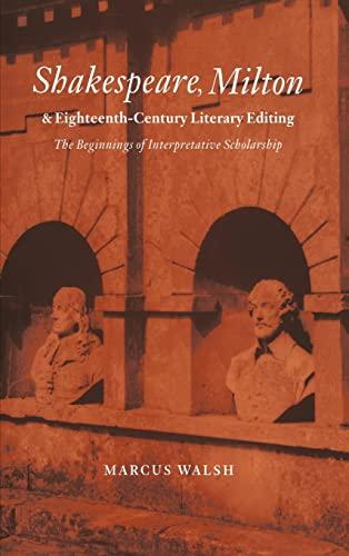 9780521554435: Shakespeare, Milton and Eighteenth-Century Literary Editing: The Beginnings of Interpretative Scholarship (Cambridge Studies in Eighteenth-Century English Literature and Thought)