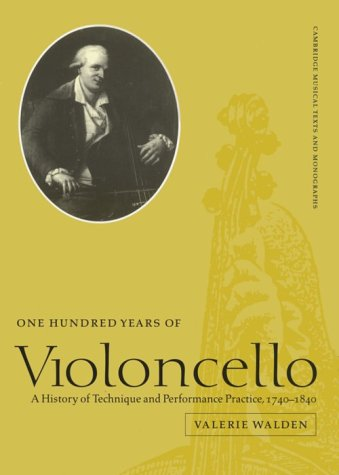 9780521554497: One Hundred Years of Violoncello: A History of Technique and Performance Practice, 1740-1840 (Cambridge Musical Texts and Monographs)
