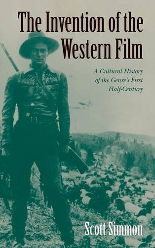 9780521554732: The Invention of the Western Film: A Cultural History of the Genre's First Half Century