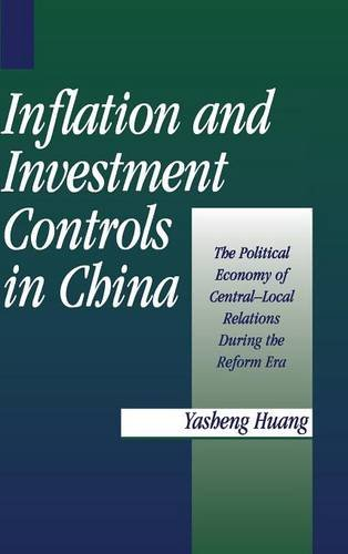 9780521554831: Inflation and Investment Controls in China: The Political Economy of Central-Local Relations during the Reform Era