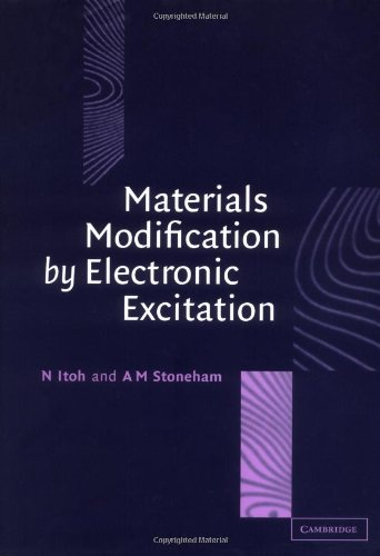 9780521554985: Materials Modification by Electronic Excitation