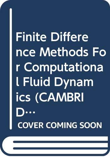 9780521555005: Finite Difference Methods For Computational Fluid Dynamics (Cambridge Texts in Applied Mathematics)
