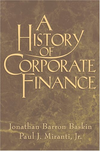 9780521555142: A History of Corporate Finance