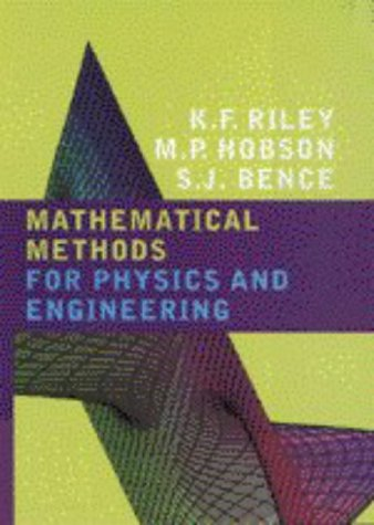 MATHEMATICAL METHODS FOR PHYSICS AND ENGINEERING: A: Riley, Ken, Michael