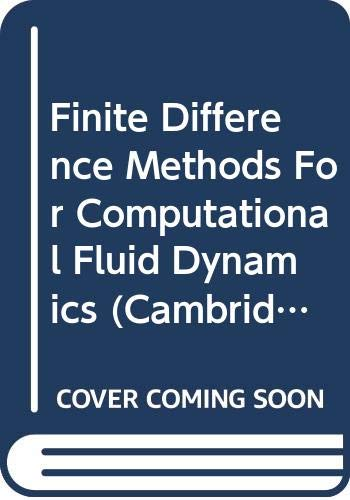9780521555319: Finite Difference Methods For Computational Fluid Dynamics (Cambridge Texts in Applied Mathematics)