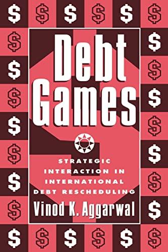 9780521555524: Debt Games: Strategic Interaction in International Debt Rescheduling