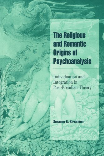9780521555609: The Religious and Romantic Origins of Psychoanalysis: Individuation and Integration in Post-Freudian Theory (Cambridge Cultural Social Studies)