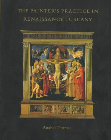 9780521555630: The Painter's Practice in Renaissance Tuscany