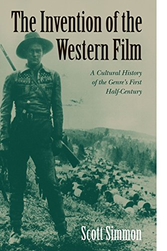 9780521555814: The Invention of the Western Film: A Cultural History of the Genre's First Half Century
