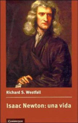 9780521555890: Isaac Newton: una vida