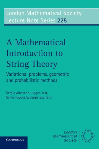 9780521556101: A Mathematical Introduction to String Theory: Variational Problems, Geometric and Probabilistic Methods (London Mathematical Society Lecture Note Series 225)