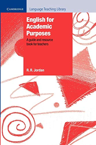 9780521556187: English for Academic Purposes: A Guide and Resource Book for Teachers (Cambridge Language Teaching Library)