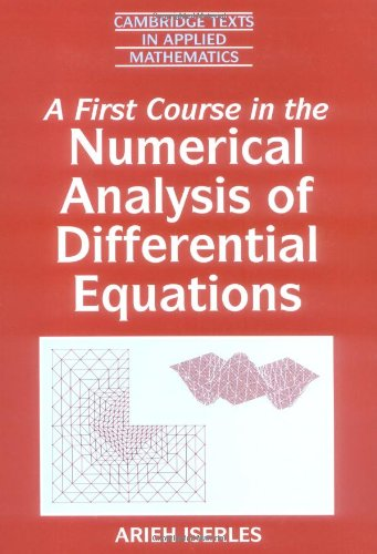 9780521556552: A First Course in the Numerical Analysis of Differential Equations (Cambridge Texts in Applied Mathematics)
