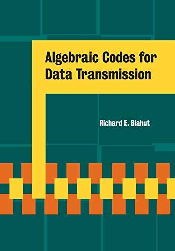 9780521556590: Algebraic Codes for Data Transmission