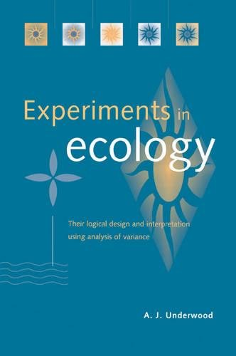 9780521556965: Experiments in Ecology: Their Logical Design and Interpretation Using Analysis of Variance