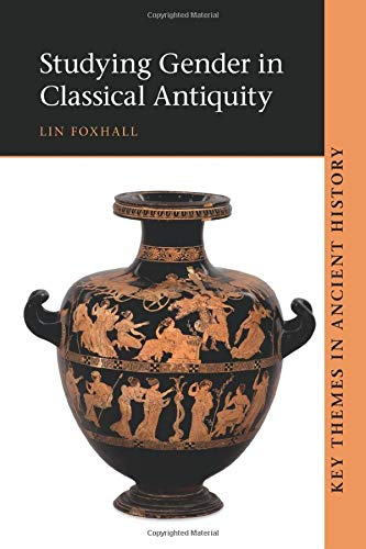 9780521557399: Studying Gender in Classical Antiquity (Key Themes in Ancient History)