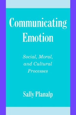 9780521557412: Communicating Emotion: Social, Moral, and Cultural Processes (Studies in Emotion and Social Interaction)