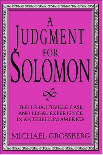 9780521557450: A Judgment for Solomon: The d'Hauteville Case and Legal Experience in Antebellum America (Cambridge Historical Studies in American Law and Society)