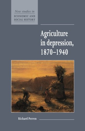 Agriculture in Depression 1870-1940 (New Studies in Economic and Social History)