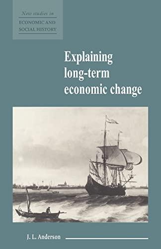 9780521557849: Explaining Long-Term Economic Change (New Studies in Economic and Social History)