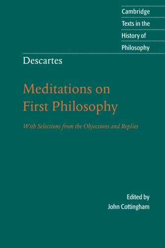 9780521558181: Descartes: Meditations on First Philosophy: With Selections from the Objections and Replies (Cambridge Texts in the History of Philosophy)