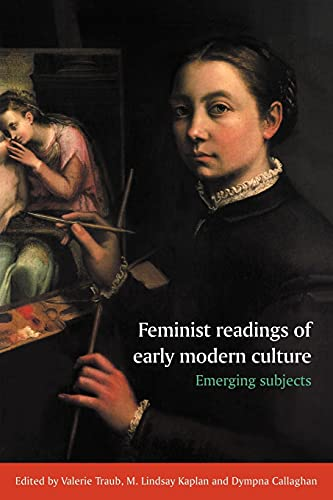 FEMINIST READINGS OF EARLY MODERN CULTURE Emergine: Traub, Valerie &