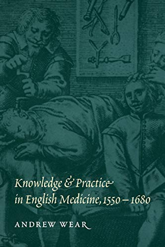 9780521558273: Knowledge and Practice in English Medicine, 1550-1680