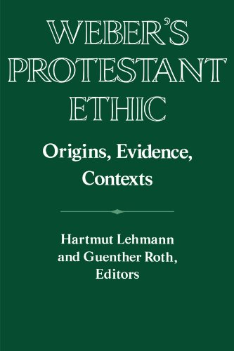 Weber's Protestant Ethic Origins, Evidence, Contexts: Lehmann, Hartmut & Roth, Guenther Edited...