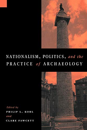 9780521558396: Nationalism, Politics and the Practice of Archaeology (New Directions in Archaeology)