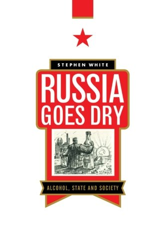 9780521558495: Russia Goes Dry: Alcohol, State and Society