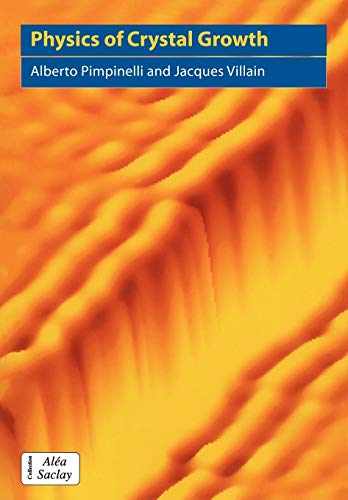 Physics of Crystal Growth (Collection Alea-Saclay: Monographs and Texts in Statistical Physics): ...