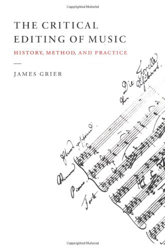 9780521558631: The Critical Editing of Music: History, Method, and Practice