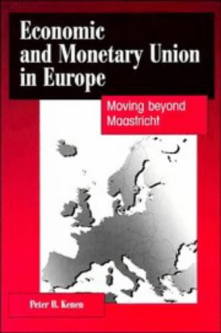 9780521558839: Economic and Monetary Union in Europe: Moving Beyond Maastricht