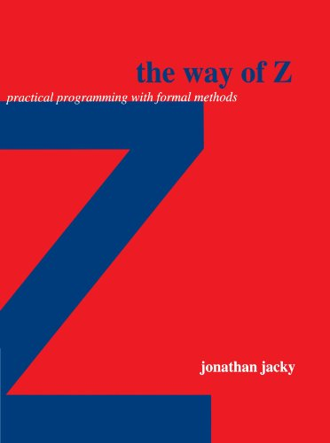 9780521559768: The Way of Z: Practical Programming with Formal Methods