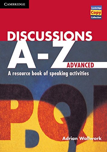 9780521559799: Discussions A-Z Advanced: A Resource Book of Speaking Activities (Cambridge Copy Collection)