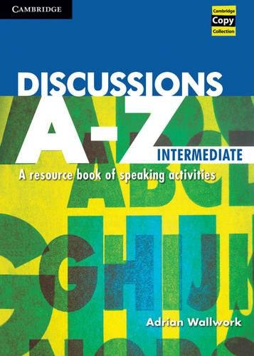 9780521559812: Discussions A-Z Intermediate: A Resource Book of Speaking Activities (Cambridge Copy Collection)