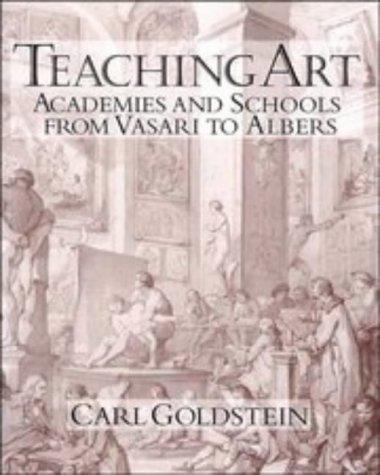 9780521559881: Teaching Art: Academies and Schools from Vasari to Albers