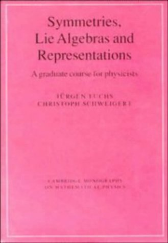 9780521560016: Symmetries, Lie Algebras and Representations: A Graduate Course for Physicists (Cambridge Monographs on Mathematical Physics)