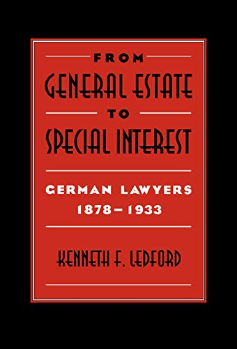 9780521560313: From General Estate to Special Interest: German Lawyers 1878-1933
