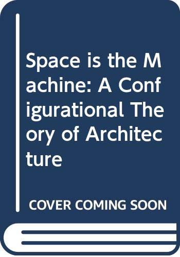 9780521560399: Space is the Machine: A Configurational Theory of Architecture