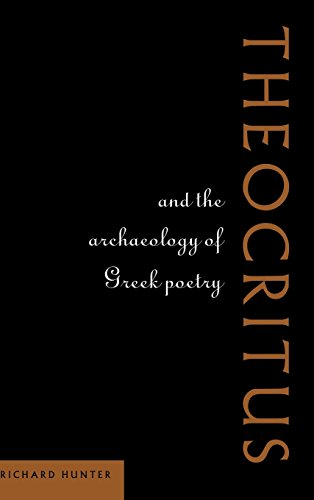 Theocritus and the Archaeology of Greek Poetry (0521560403) by Richard Hunter