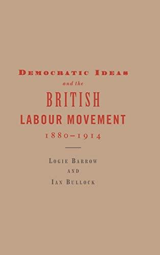 9780521560429: Democratic Ideas and the British Labour Movement, 1880-1914