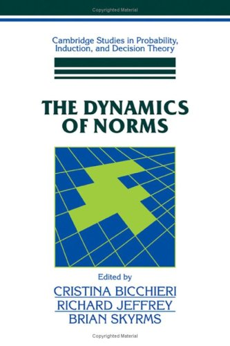 9780521560627: The Dynamics of Norms (Cambridge Studies in Probability, Induction and Decision Theory)