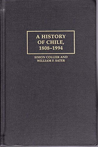 9780521560757: A History of Chile, 1808-1994 (Cambridge Latin American Studies)