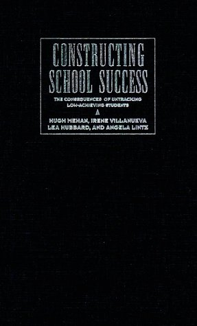 9780521560764: Constructing School Success: The Consequences of Untracking Low Achieving Students