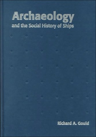 9780521561037: Archaeology and the Social History of Ships