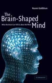 9780521561044: The Brain-Shaped Mind: What the Brain Can Tell Us About the Mind