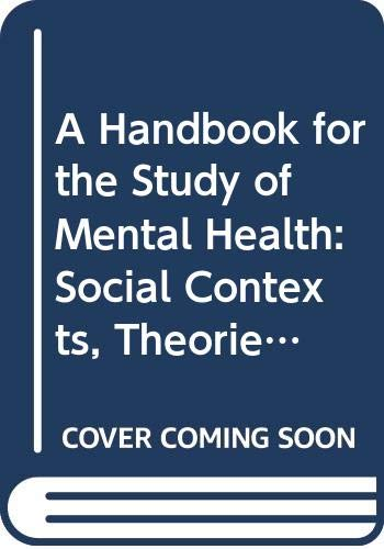 9780521561334: A Handbook for the Study of Mental Health: Social Contexts, Theories, and Systems