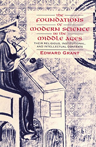9780521561372: The Foundations of Modern Science in the Middle Ages: Their Religious, Institutional and Intellectual Contexts (Cambridge Studies in the History of Science)