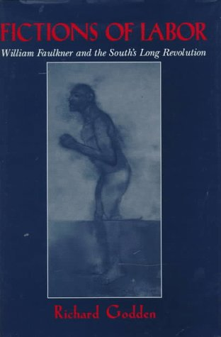 9780521561426: Fictions of Labor: William Faulkner and the South's Long Revolution (Cambridge Studies in American Literature and Culture)
